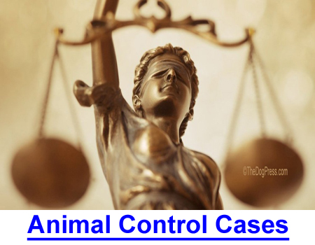 ANIMAL CONTROL CASES: Attorney shares cases of out-of-control Animal Control.
