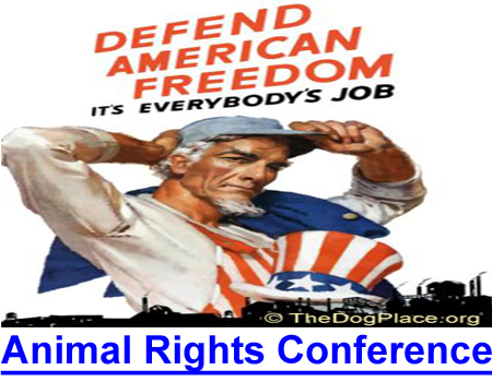 ANIMAL RIGHTS CONFERENCE QUOTES: AR leaders convened to destroy American values and the right to own pets and farm animals that feed and clothe us all!