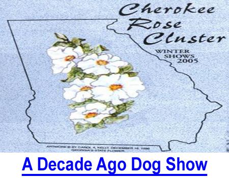 A DECADE AGO DOG SHOW: The Cherokee Rose Cluster in Atlanta a pre-Garden destination.