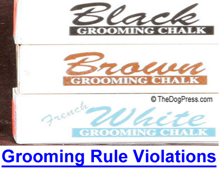 AKC GROOMING RULE VIOLATIONS: Is the AKC rule on foreign substances selectively enforced?
