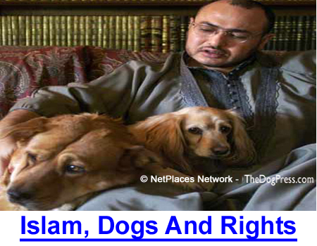 ISLAM, DOGS & PERSONAL RIGHTS: How Islamic beliefs impact personal rights of dog owners.