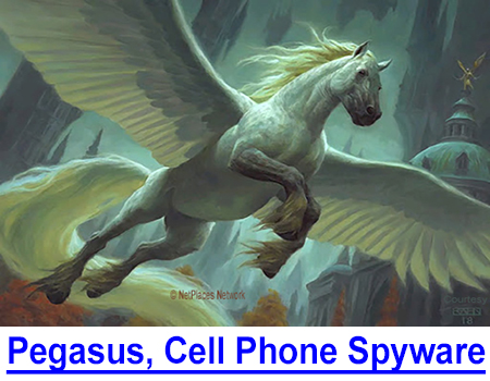 PEGASUS, NEW CELL PHONE SPYWARE - Animal Rights was a political ploy to rob you of your Constitutional freedoms but Pegasus, the new cell phone spyware-malware, is an evil winged horse…