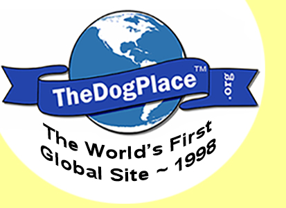 TheDogPlace.org - Global Canine Communication, The World's First Public Website Launched 1998